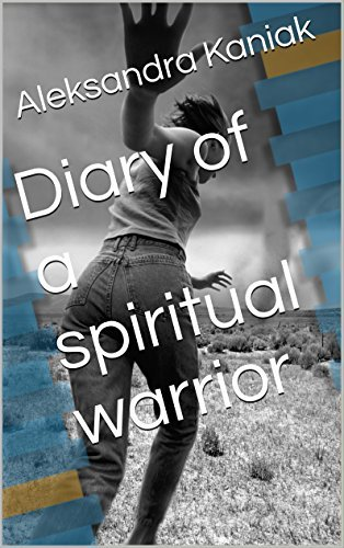 Diary of a spiritual warrior