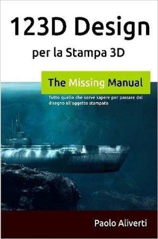 123d Design Per La Stampa 3D: Tutto Quello Che Serve Sapere Per Passare Dal Disegno All'oggetto Stampato