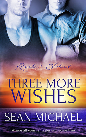 Book Review: Three More Wishes by Sean Micheal