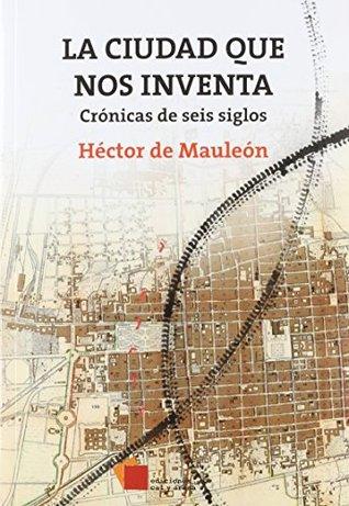 La ciudad que nos inventa