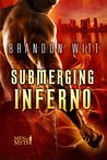 Submerging Inferno by Brandon Witt