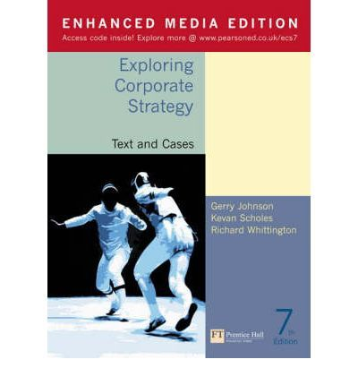 Exploring Corporate Strategy: Text And Cases: And Organizational Behaviour, An Introductory Text