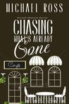 Chasing What's Already Gone by Michael  Ross