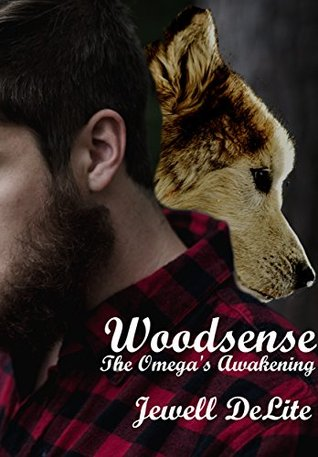 Woodsense: The Omega's Awakening, an M/M Werewolf Romance (Lumberjacked Book 1)