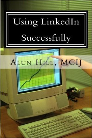 Using Linkedin Successfully - All You Need to Know