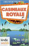 Casineaux Royale (Miss Fortune; Bayou Double Down #2)