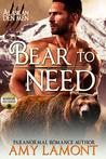 Bear to Need