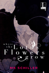 Where the Lotus Flowers Grow by M.K. Schiller