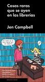 Cosas raras que se oyen en las librerías by Jen Campbell
