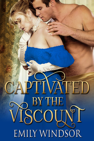 Captivated by the Viscount (The Captivat...