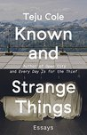 Known and Strange...