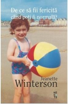 Ebook De ce să fii fericită când poți fi normală? by Jeanette Winterson TXT!