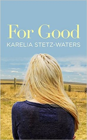 For Good by Karelia Stetz-Waters