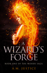 A Wizard's Forge by A.M. Justice