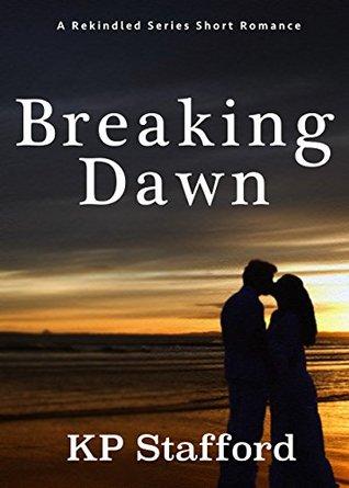 Breaking Dawn (Rekindled)