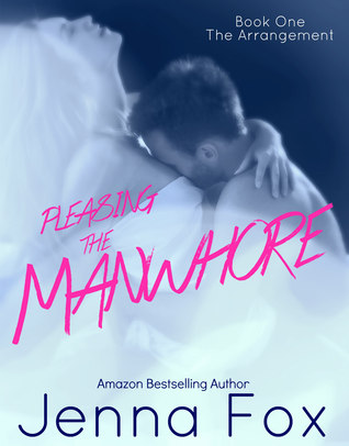 The Arrangement (Pleasing the Manwhore #1)