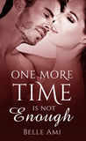 One More Time Is Not Enough by Belle Ami