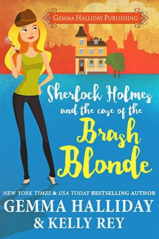 Sherlock Holmes and the Case of the Brash Blonde (Marty Hudson Mysteries Book 1)