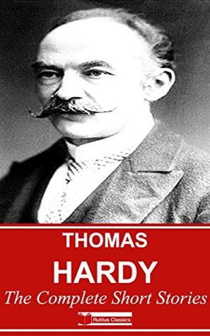 Thomas Hardy: The Complete Short Stories (with 45 Free Short Stories on Audio) (The Complete British Short Stories Book 2)