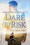 Dare to Risk (Dare, #1)
