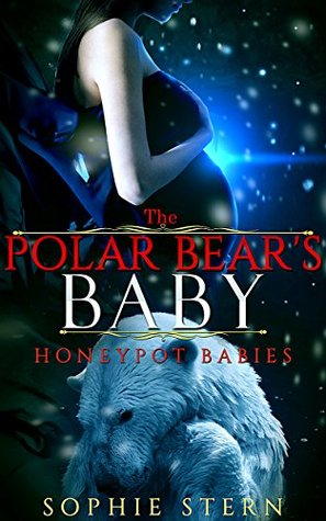 The Polar Bear's Baby (Honeypot Babies Book 1) by Sophie Stern
