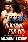 Burning For You by Erzabet Bishop
