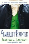 Pemberley Haunted: A Pride and Prejudice Continuation