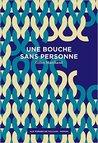 Une bouche sans personne by Gilles Marchand