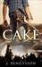 Cake: A Love Story (Cake, #1)
