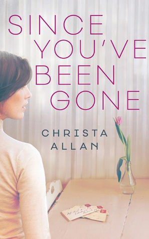 Since You've Been Gone by Christa Allan