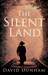 The Silent Land by David  Dunham