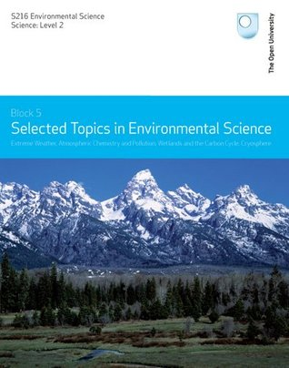 Extreme Weather, Atmospheric Chemistry and Pollution, Wetlands and the Carbon Cycle, Cryosphere