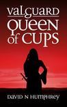Valguard: Queen of Cups (Valguard, #3)