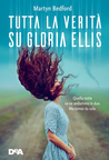 Tutta la verità su Gloria Ellis by Martyn Bedford