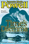 Time's Dilemma: A Romantic Time Travel Adventure (Saturn Society, #3)
