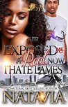 He Exposed Me to the Real, Now I Hate Lames by Natavia