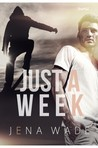 Just A Week by Jena Wade