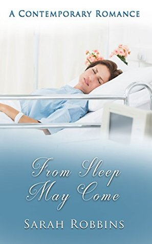 From Sleep May Come: A Contemporary Romance
