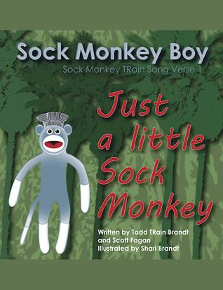 Just A Little Sock Monkey: Sock Monkey TRain Song Verse 1