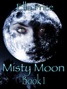 Misty Moon: Book 1