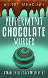 Peppermint Chocolate Murder by Wendy Meadows