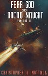 Fear God and Dread Naught (Ark Royal #8)