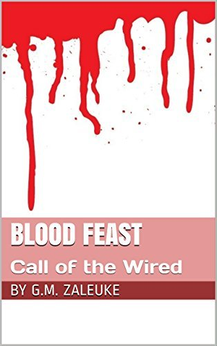 Blood Feast: Call of the Wired