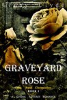 Graveyard Rose: A Gothic Fantasy Romance (The Rose Chronicles Book 1)
