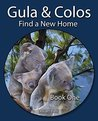 Gula & Colos Find a New Home: Book One - Joey the young Koala goes exploring, ages 6-8 years