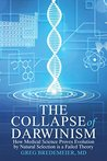 The Collapse of Darwinism by Greg Bredemeier
