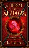 A Threat of Shadows (The Keeper Chronicles #1)