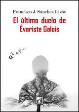 El último duelo de Evariste Galois