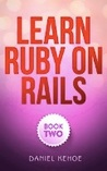 Learn Ruby on Rails: Book Two