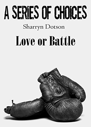 Love or Battle (A Series of Choices Book 4)